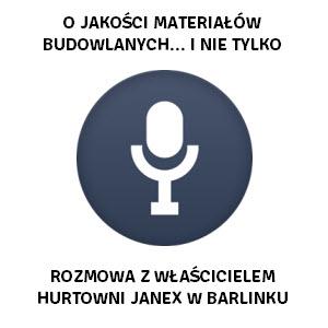 Wywiad z Janem Pawłowski (hurtownia budowlana Janex w Barlinku)